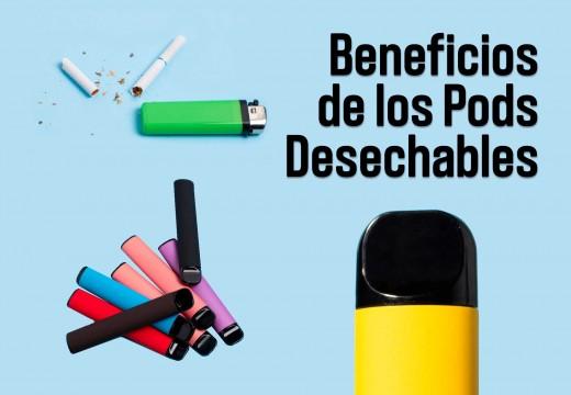 Beneficios de los Pods Desechables